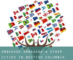 Ambasada Ambasada w Other Cities in British Columbia (Kolumbia Brytyjska)